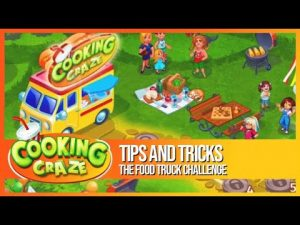 Cooking Craze – Tips and Tricks for the Food Truck Challenge – Free Cooking Game on iOS and Android