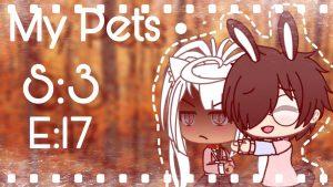 My Pets | S3 Episode 17 | Gacha Life